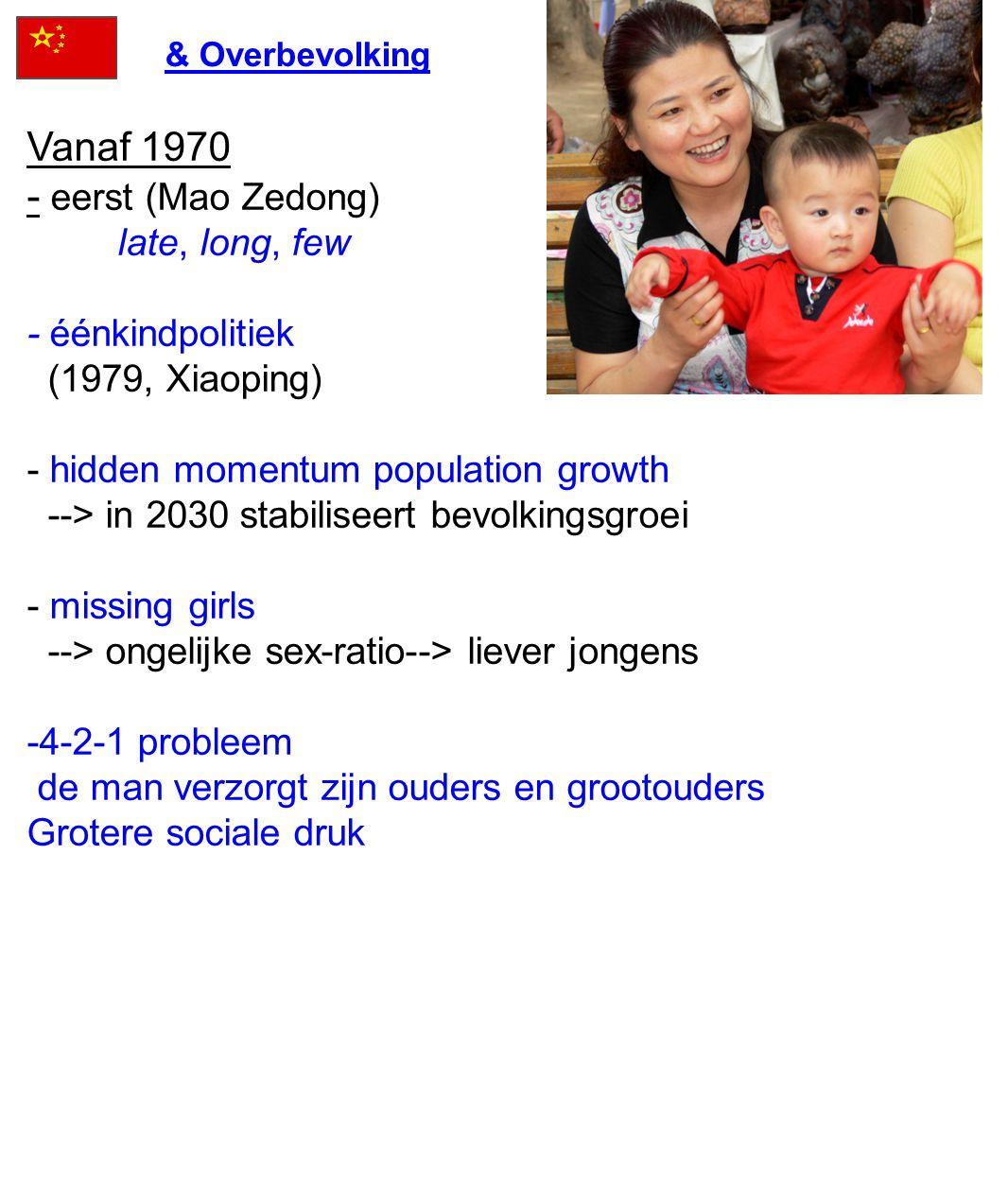 Vanaf 1970 - eerst (Mao Zedong) late, long, few - éénkindpolitiek