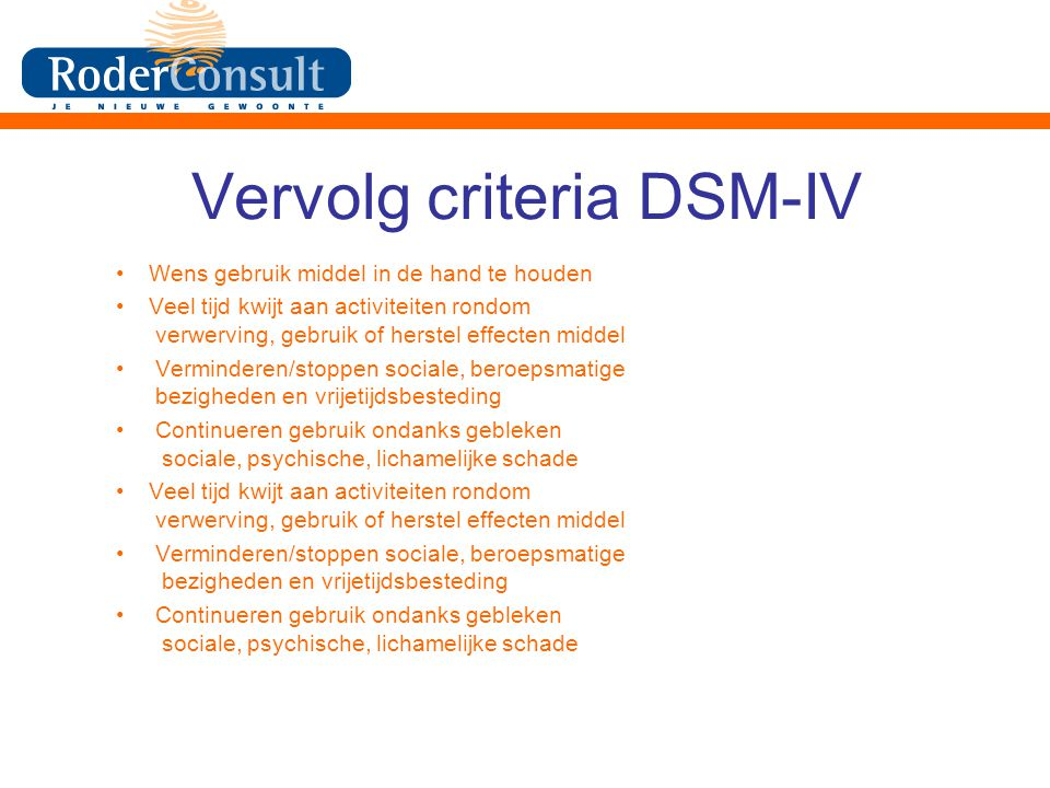 Vervolg criteria DSM-IV