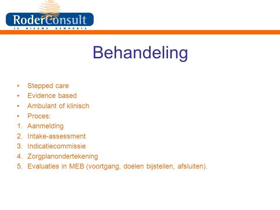 Behandeling Stepped care Evidence based Ambulant of klinisch Proces: