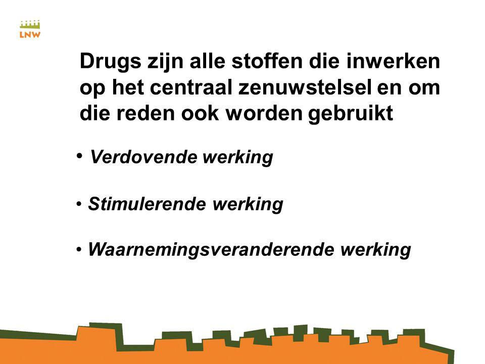 Drugs zijn alle stoffen die inwerken op het centraal zenuwstelsel en om die reden ook worden gebruikt