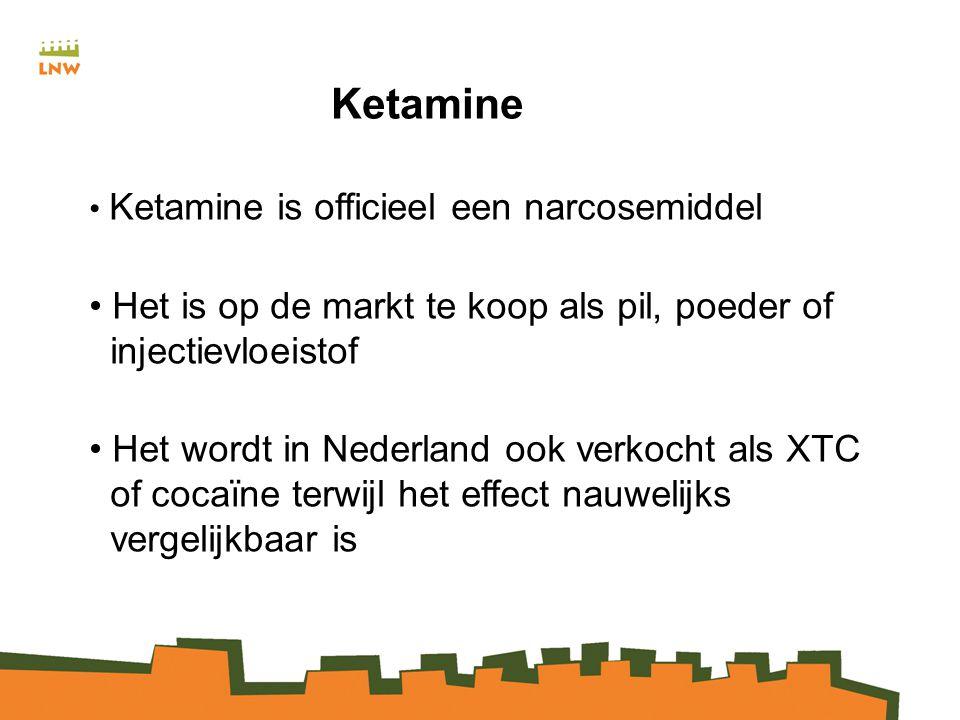 Ketamine Ketamine is officieel een narcosemiddel. Het is op de markt te koop als pil, poeder of injectievloeistof.