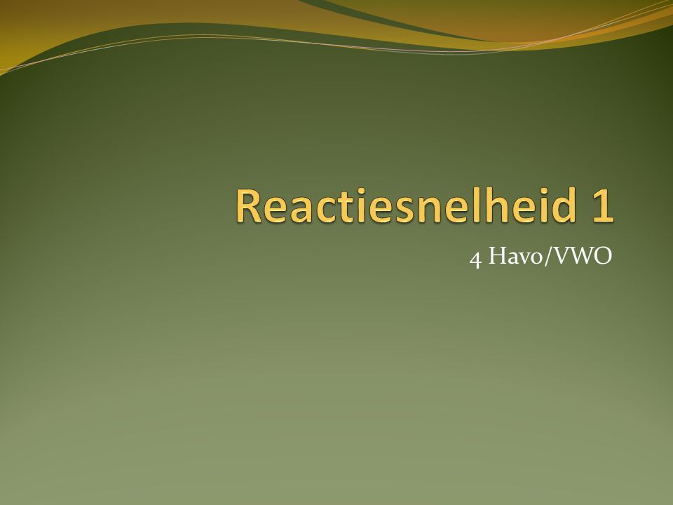 Reactiesnelheid 1 4 Havo/VWO