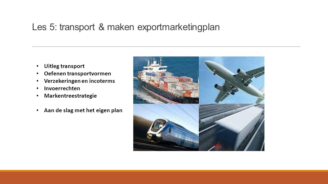 Les 5: transport & maken exportmarketingplan