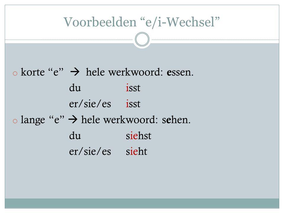 Voorbeelden e/i-Wechsel