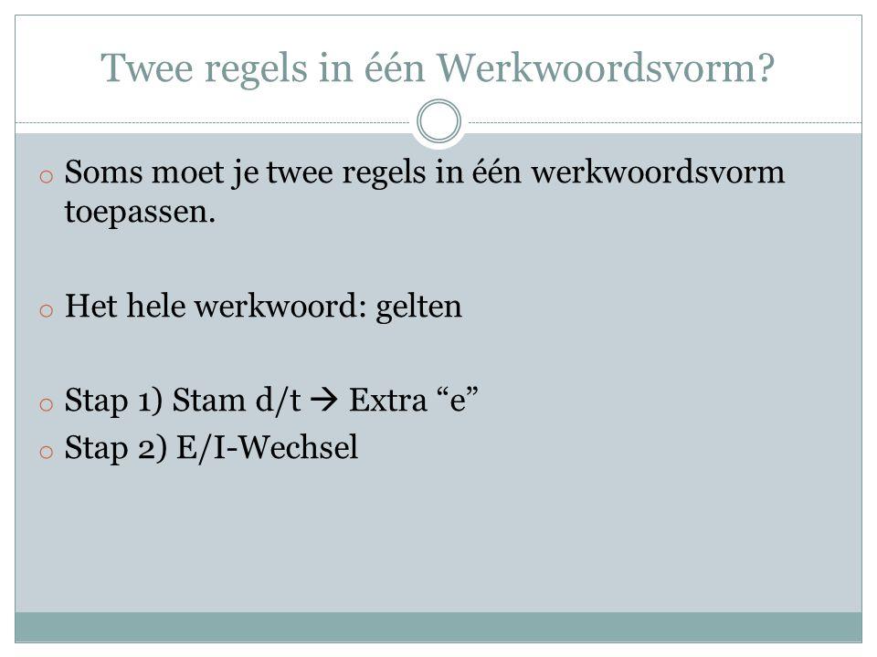 Twee regels in één Werkwoordsvorm
