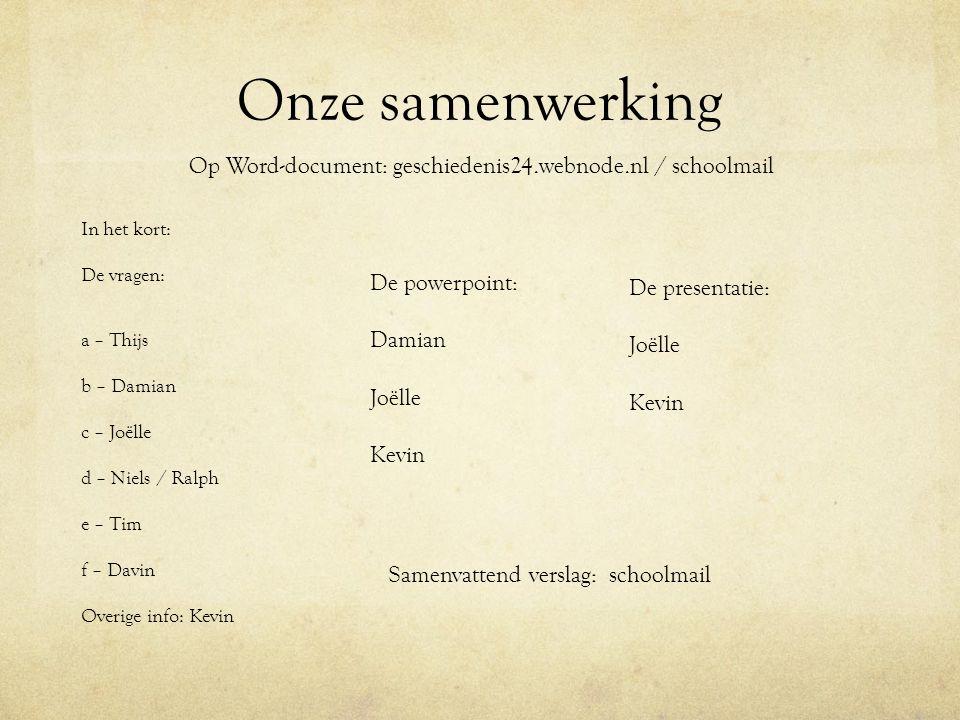 Onze samenwerking Op Word-document: geschiedenis24.webnode.nl / schoolmail.