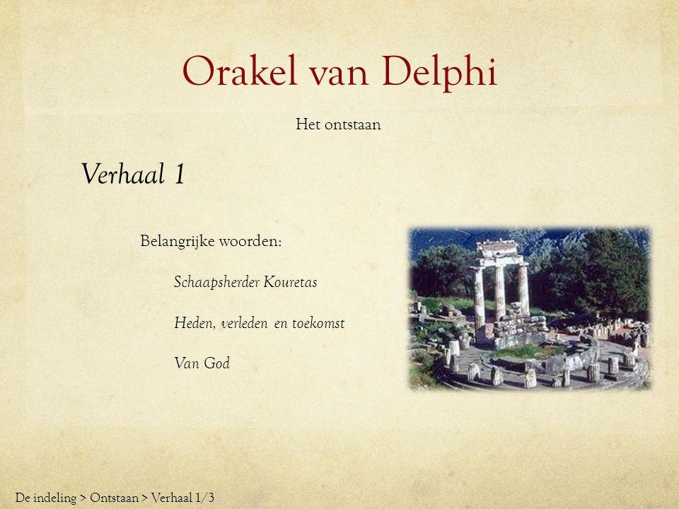 Orakel van Delphi Verhaal 1 Het ontstaan Belangrijke woorden: