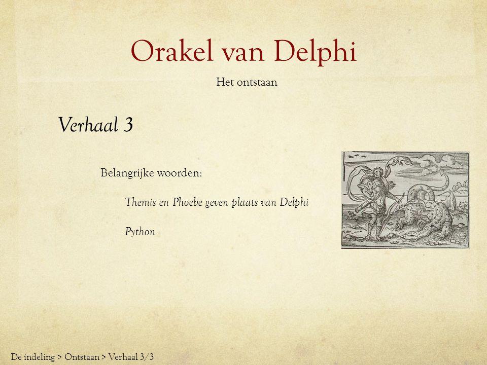 Orakel van Delphi Verhaal 3 Het ontstaan Belangrijke woorden: