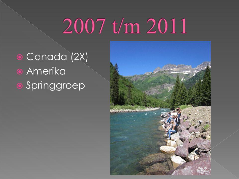 2007 t/m 2011 Canada (2X) Amerika Springgroep