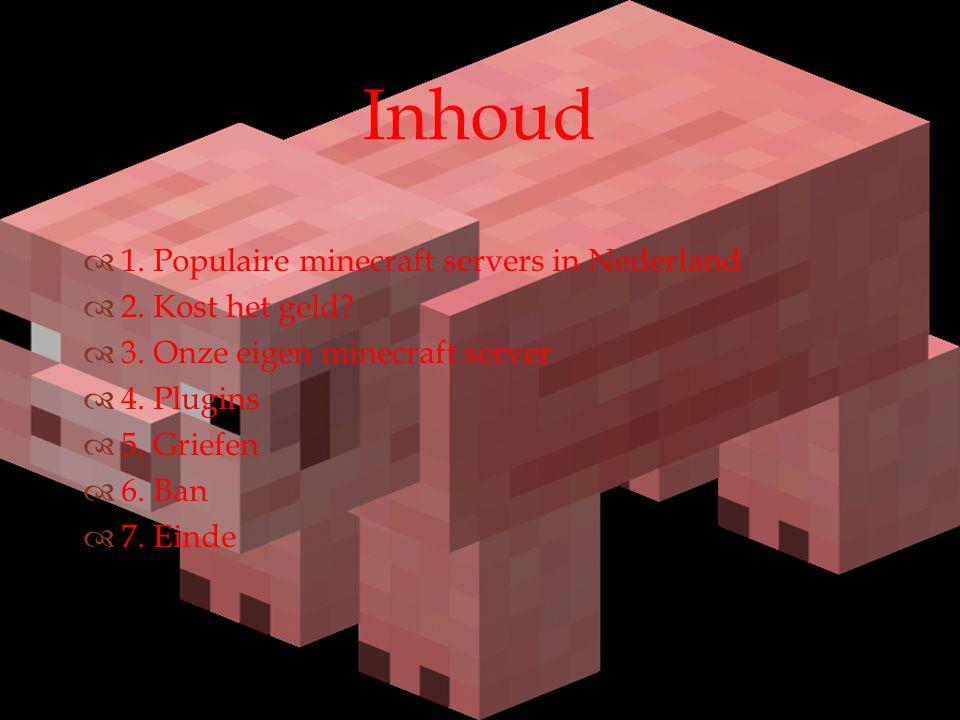 Inhoud 1. Populaire minecraft servers in Nederland 2. Kost het geld