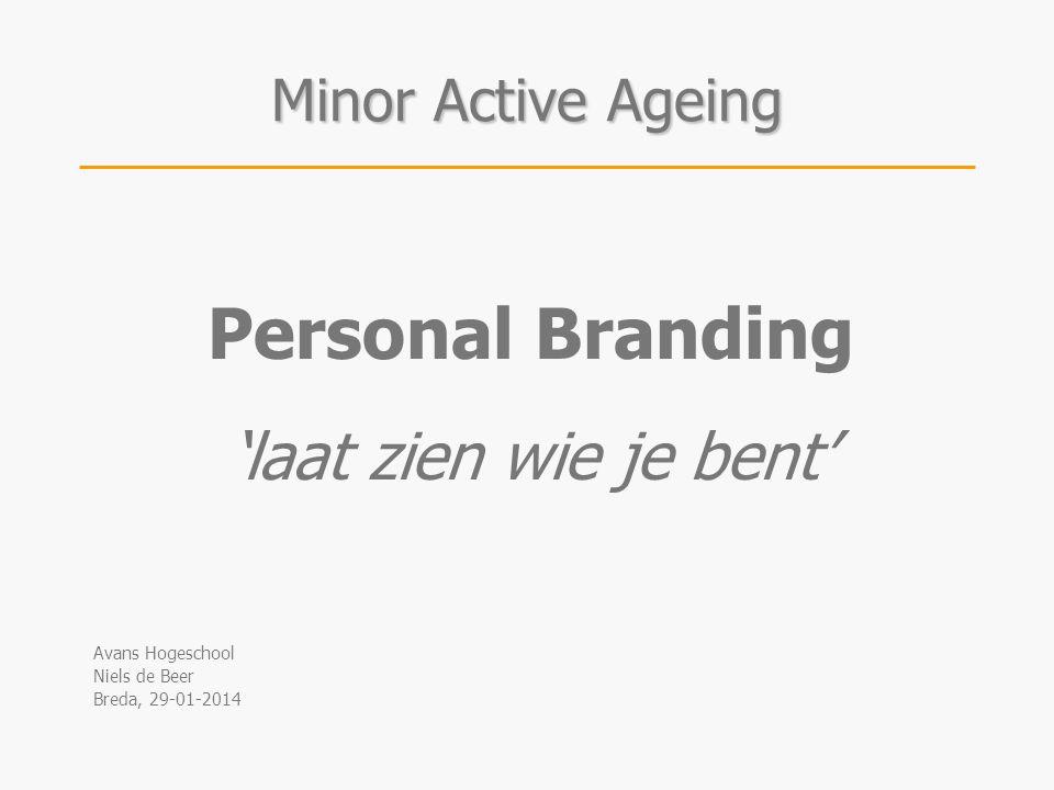 Personal Branding 'laat zien wie je bent' Minor Active Ageing