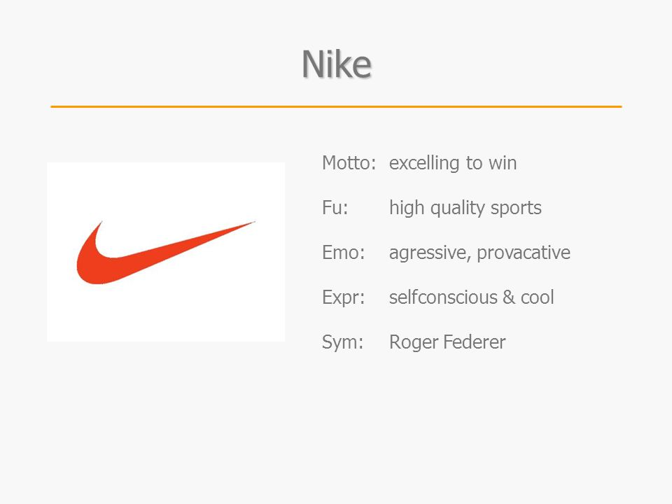 Nike Motto: excelling to win Fu: high quality sports