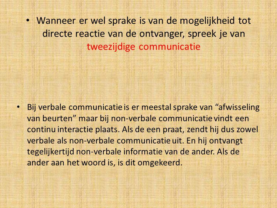 Wanneer er wel sprake is van de mogelijkheid tot directe reactie van de ontvanger, spreek je van tweezijdige communicatie