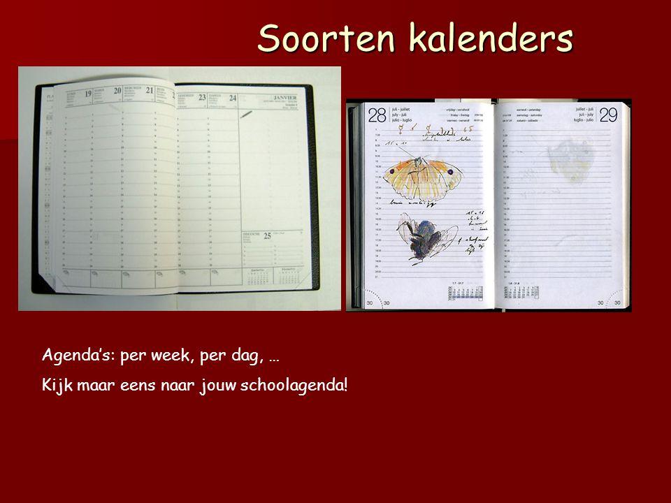 Soorten kalenders Agenda's: per week, per dag, …