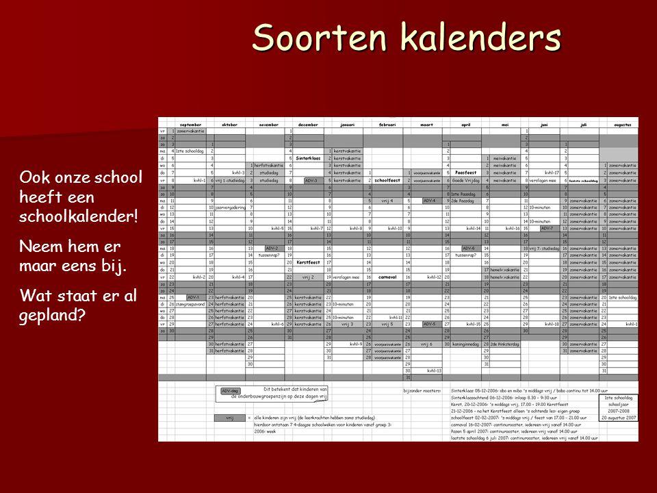 Soorten kalenders Ook onze school heeft een schoolkalender!
