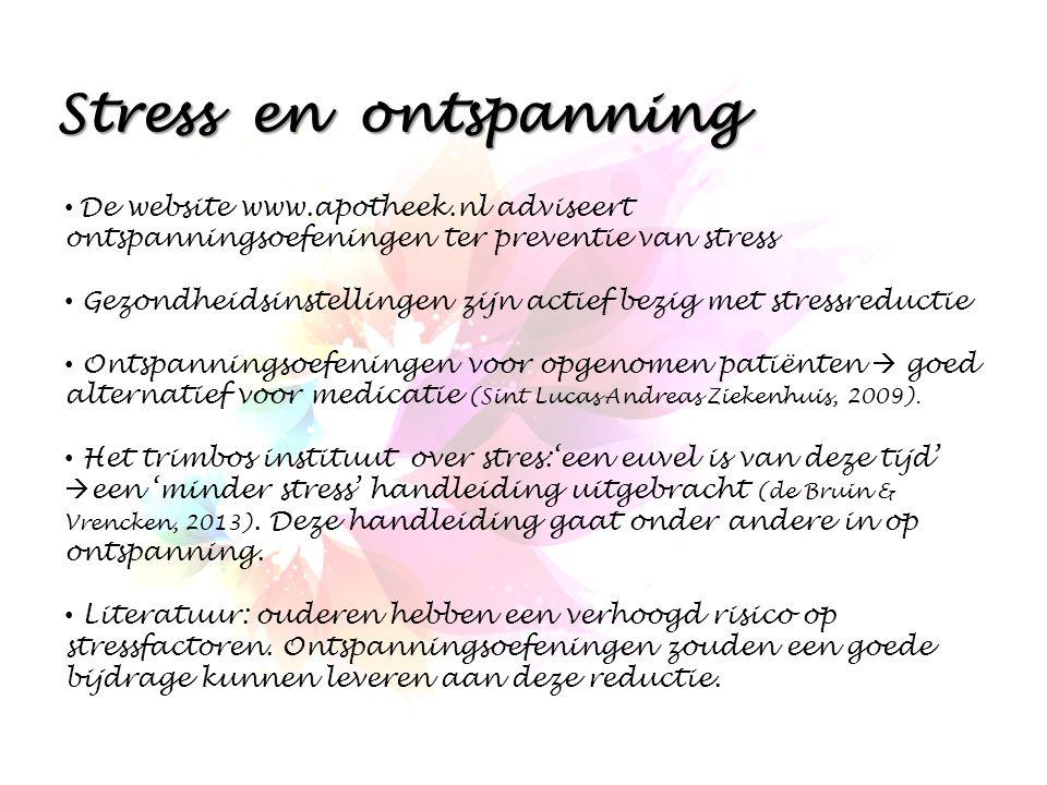 Stress en ontspanning De website www.apotheek.nl adviseert ontspanningsoefeningen ter preventie van stress.