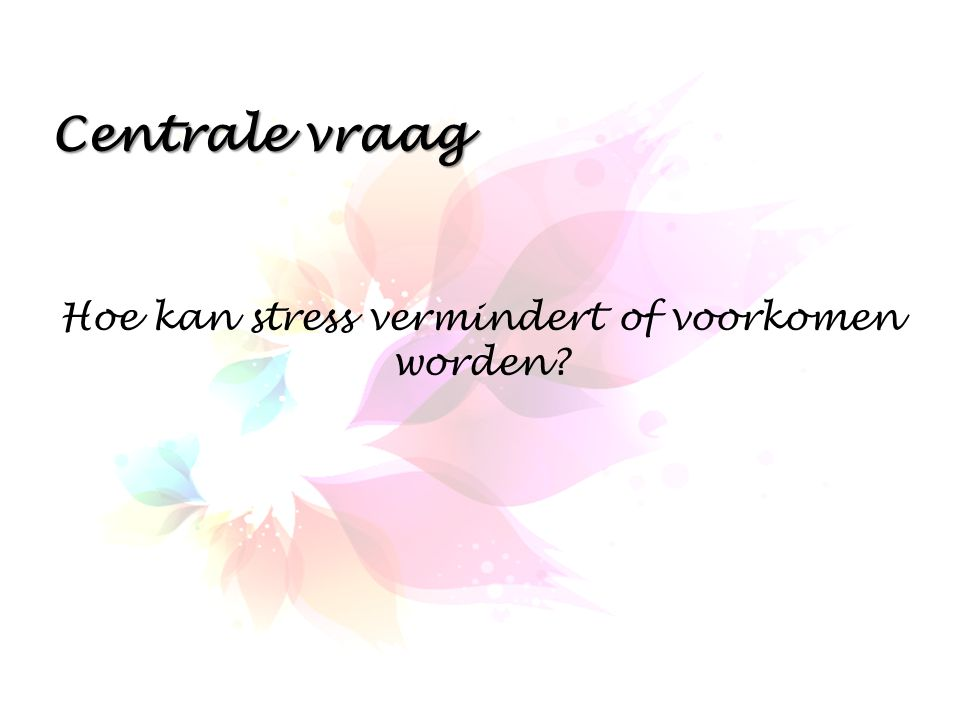 Hoe kan stress vermindert of voorkomen worden
