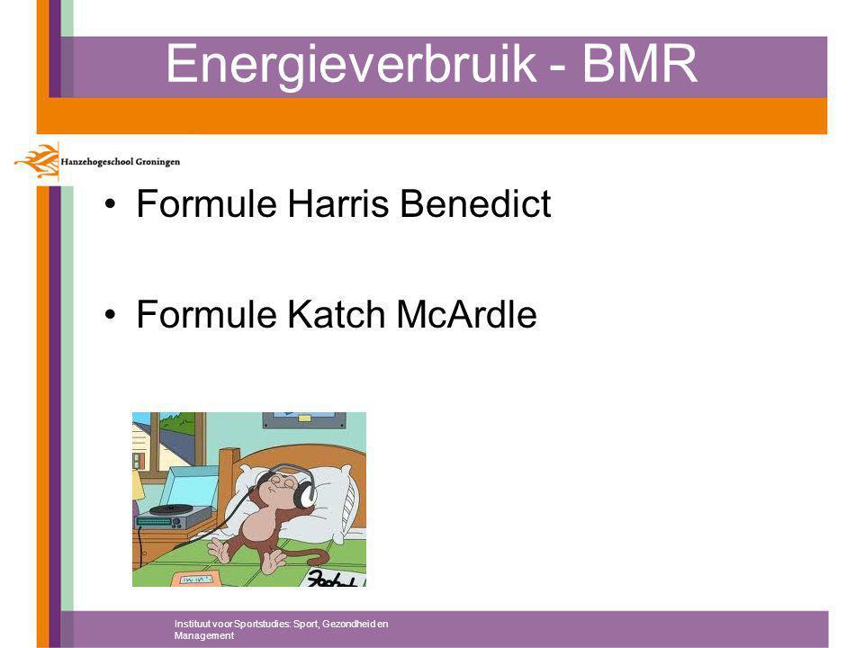 Energieverbruik - BMR Formule Harris Benedict Formule Katch McArdle