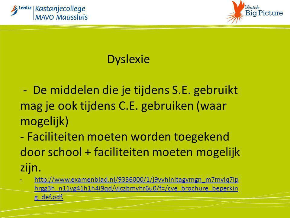 Dyslexie - De middelen die je tijdens S.E. gebruikt mag je ook tijdens C.E. gebruiken (waar mogelijk)