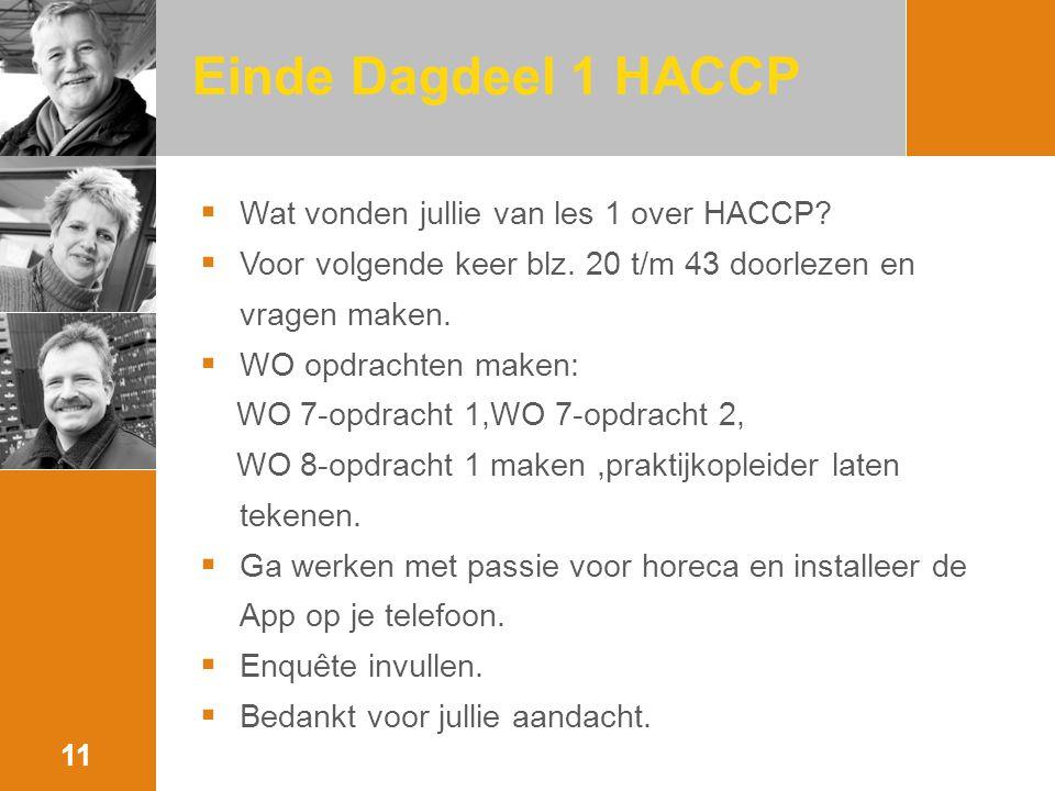 Einde Dagdeel 1 HACCP Wat vonden jullie van les 1 over HACCP