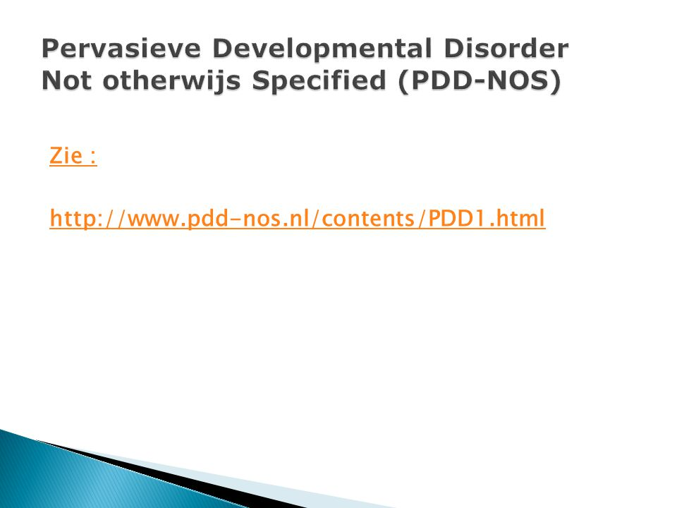 Pervasieve Developmental Disorder Not otherwijs Specified (PDD-NOS)