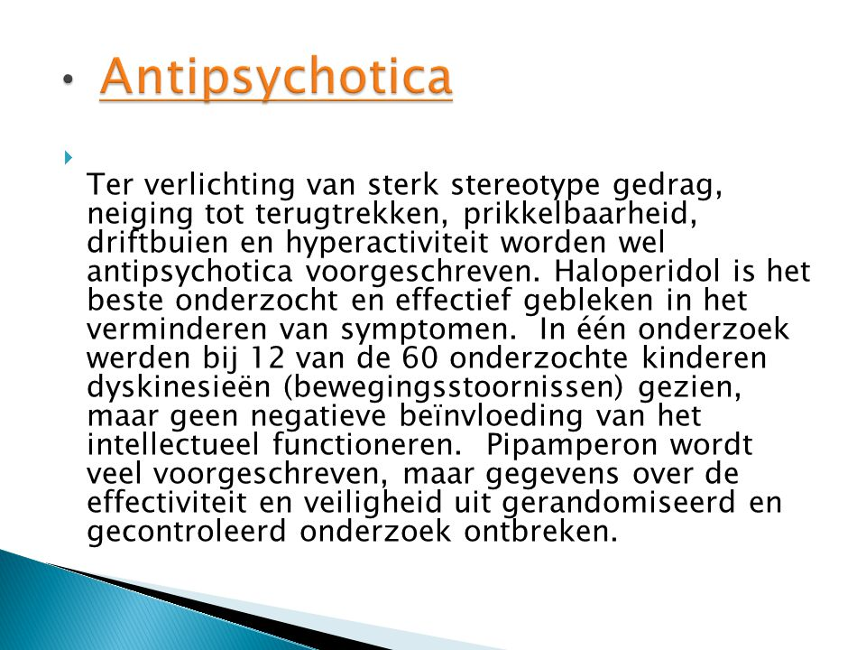 • Antipsychotica