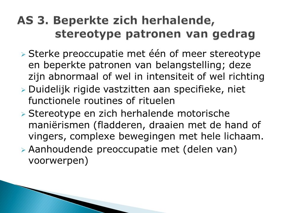 AS 3. Beperkte zich herhalende, stereotype patronen van gedrag