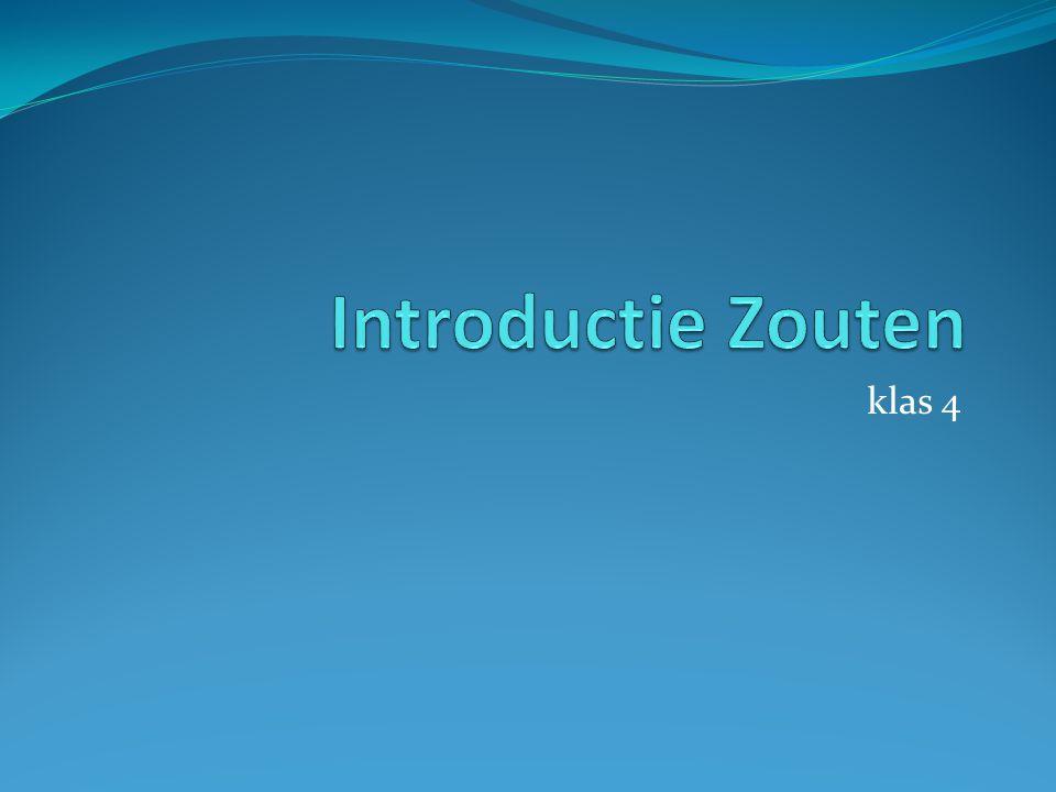Introductie Zouten klas 4
