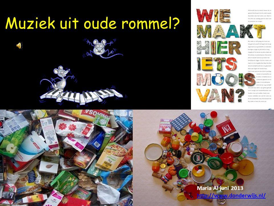 Muziek uit oude rommel Maria Al juni 2013 http://www.donderwijs.nl/