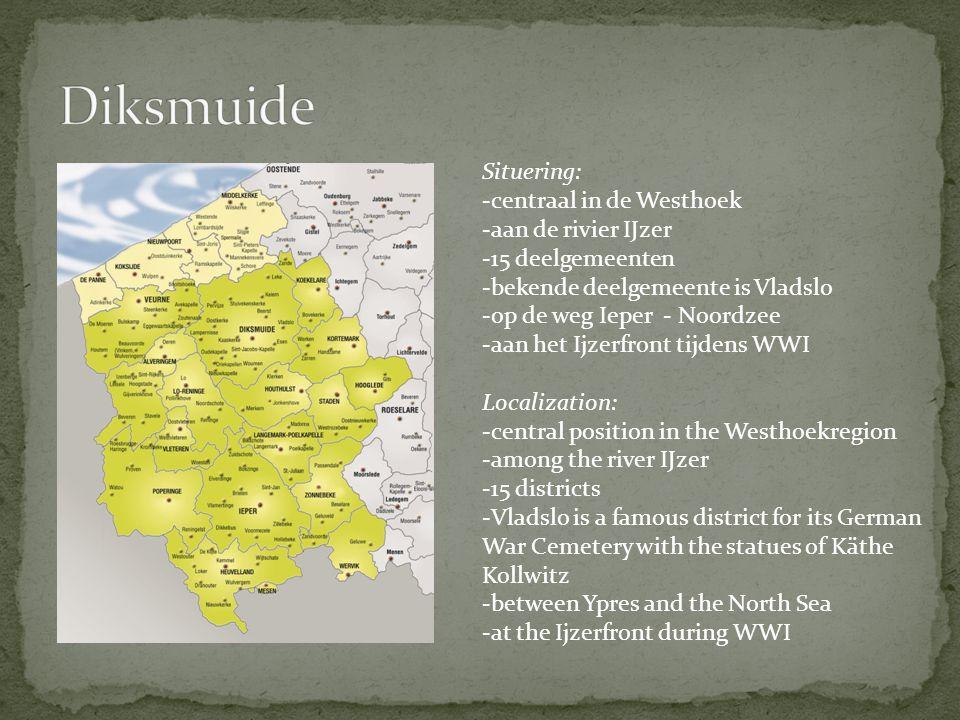 Diksmuide Situering: -centraal in de Westhoek -aan de rivier IJzer