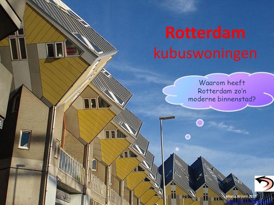 Waarom heeft Rotterdam zo'n moderne binnenstad