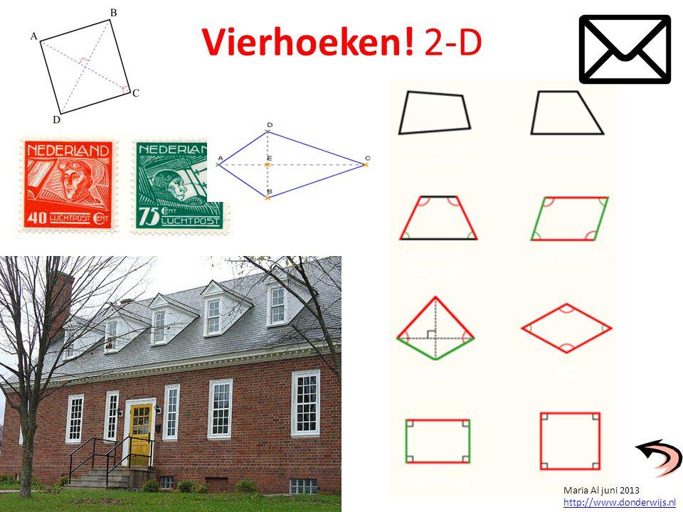 Vierhoeken! 2-D Maria Al juni 2013 http://www.donderwijs.nl