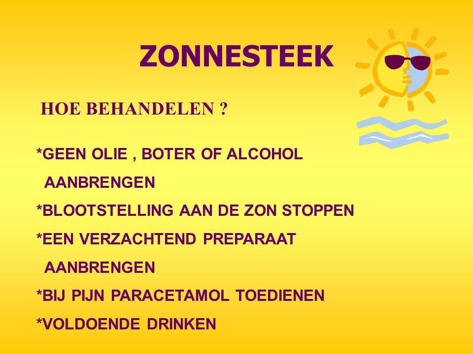 ZONNESTEEK HOE BEHANDELEN *GEEN OLIE , BOTER OF ALCOHOL AANBRENGEN