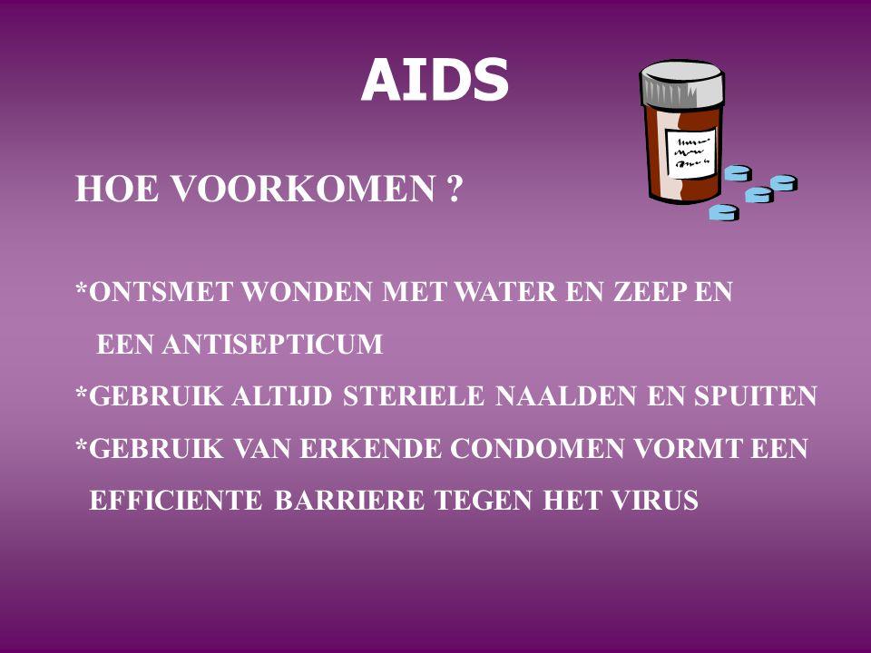 AIDS HOE VOORKOMEN *ONTSMET WONDEN MET WATER EN ZEEP EN