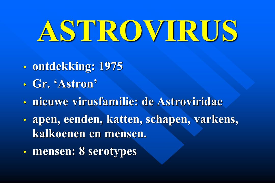 ASTROVIRUS ontdekking: 1975 Gr. 'Astron'