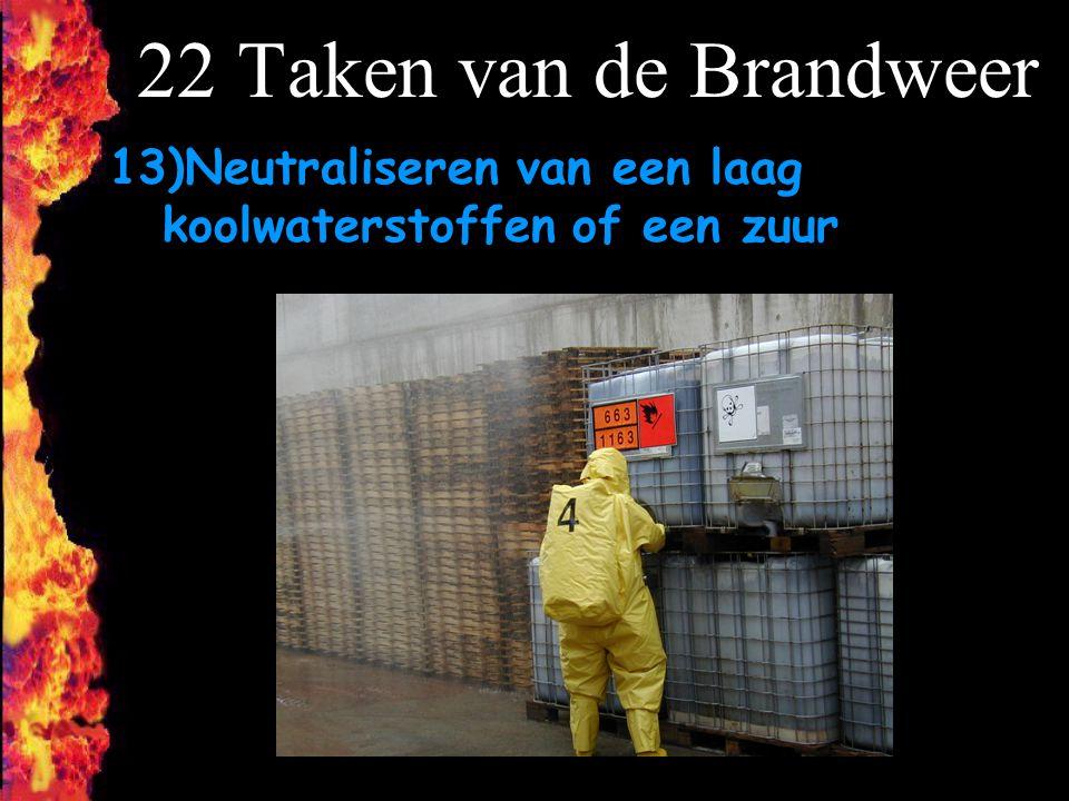 22 Taken van de Brandweer Neutraliseren van een laag koolwaterstoffen of een zuur F