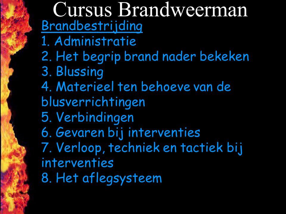 Cursus Brandweerman Brandbestrijding 1. Administratie