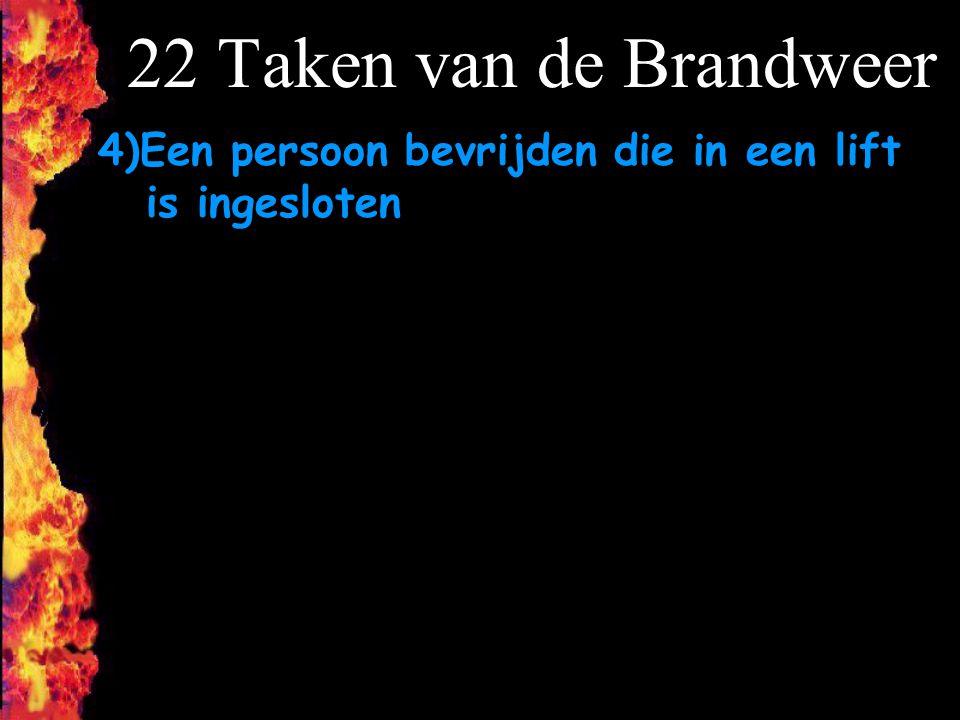 22 Taken van de Brandweer 4)Een persoon bevrijden die in een lift is ingesloten F