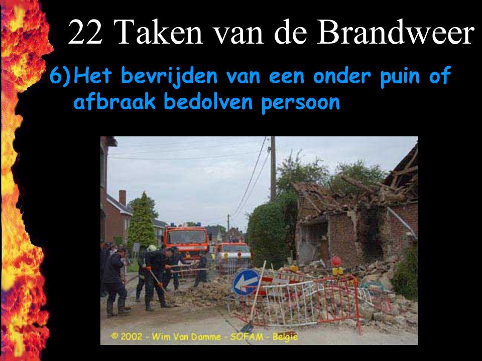 22 Taken van de Brandweer Het bevrijden van een onder puin of afbraak bedolven persoon F