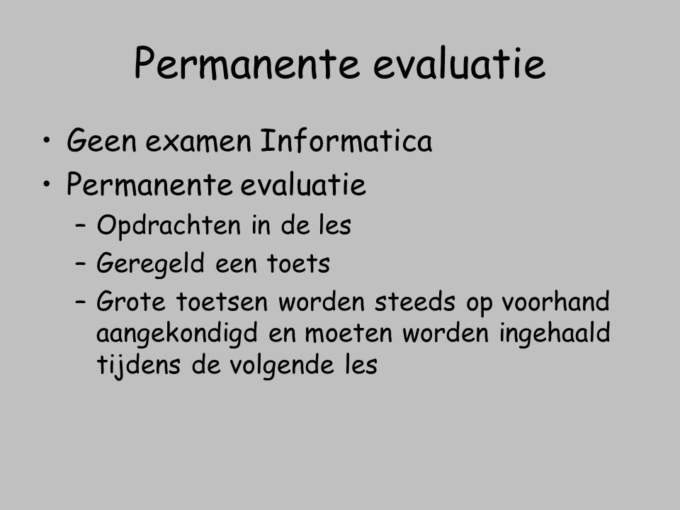 Permanente evaluatie Geen examen Informatica Permanente evaluatie