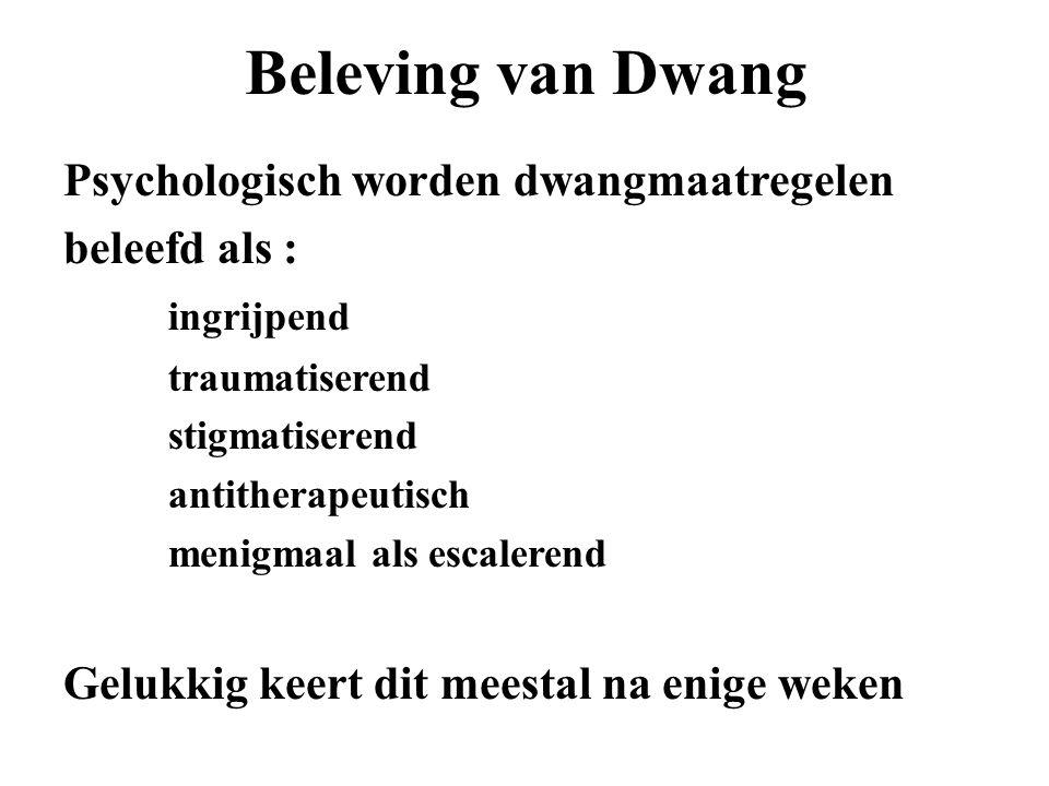 Beleving van Dwang Psychologisch worden dwangmaatregelen beleefd als :