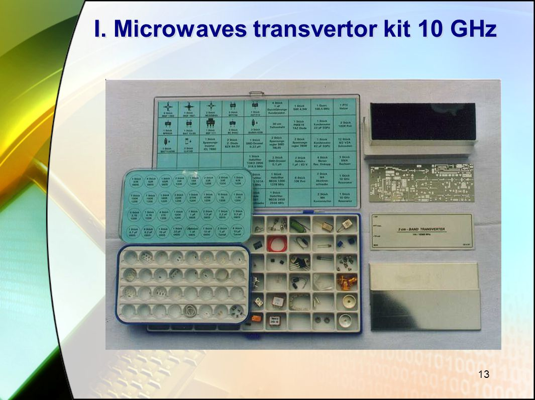 I. Microwaves transvertor kit 10 GHz