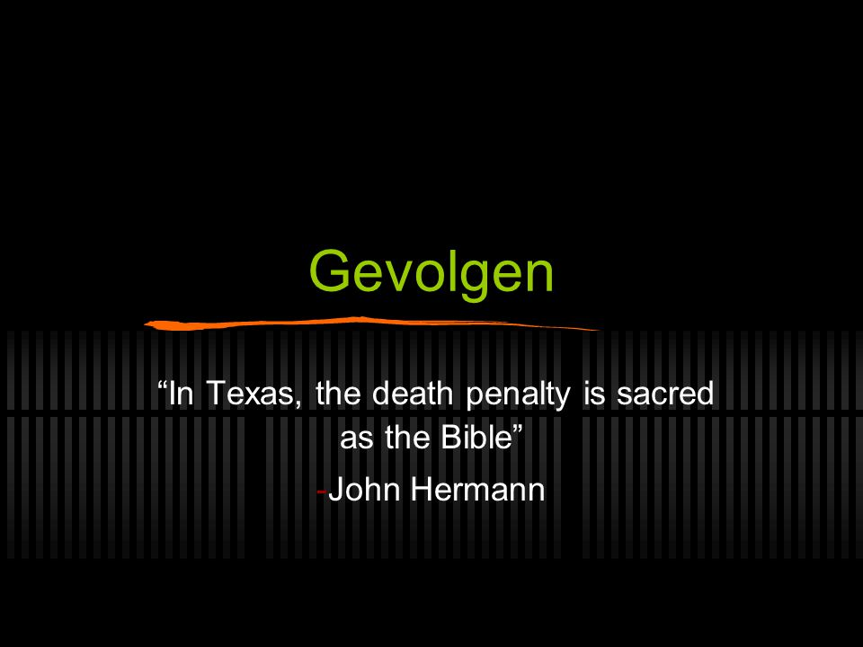 In Texas, the death penalty is sacred as the Bible John Hermann
