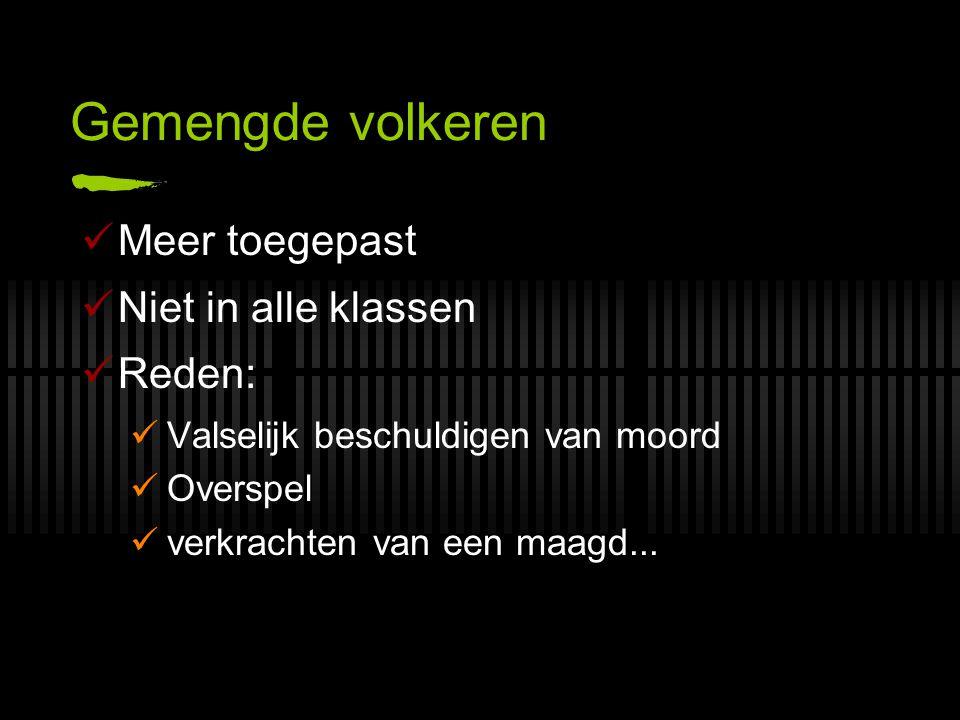 Gemengde volkeren Meer toegepast Niet in alle klassen Reden:
