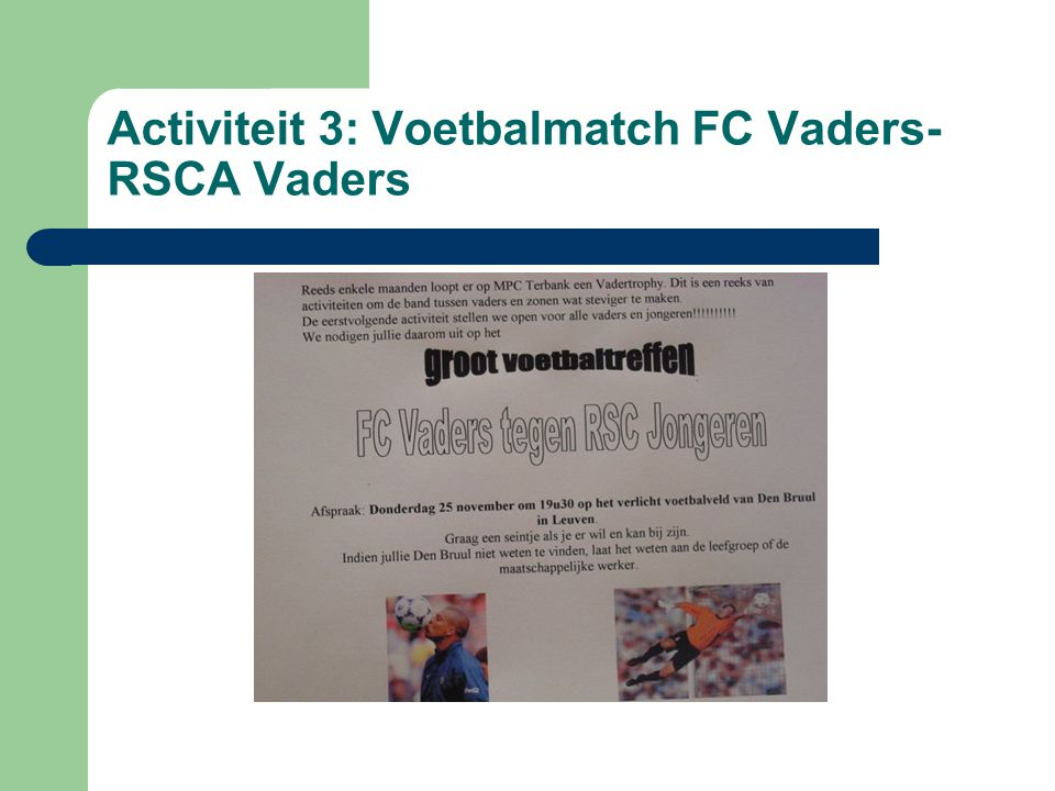 Activiteit 3: Voetbalmatch FC Vaders- RSCA Vaders