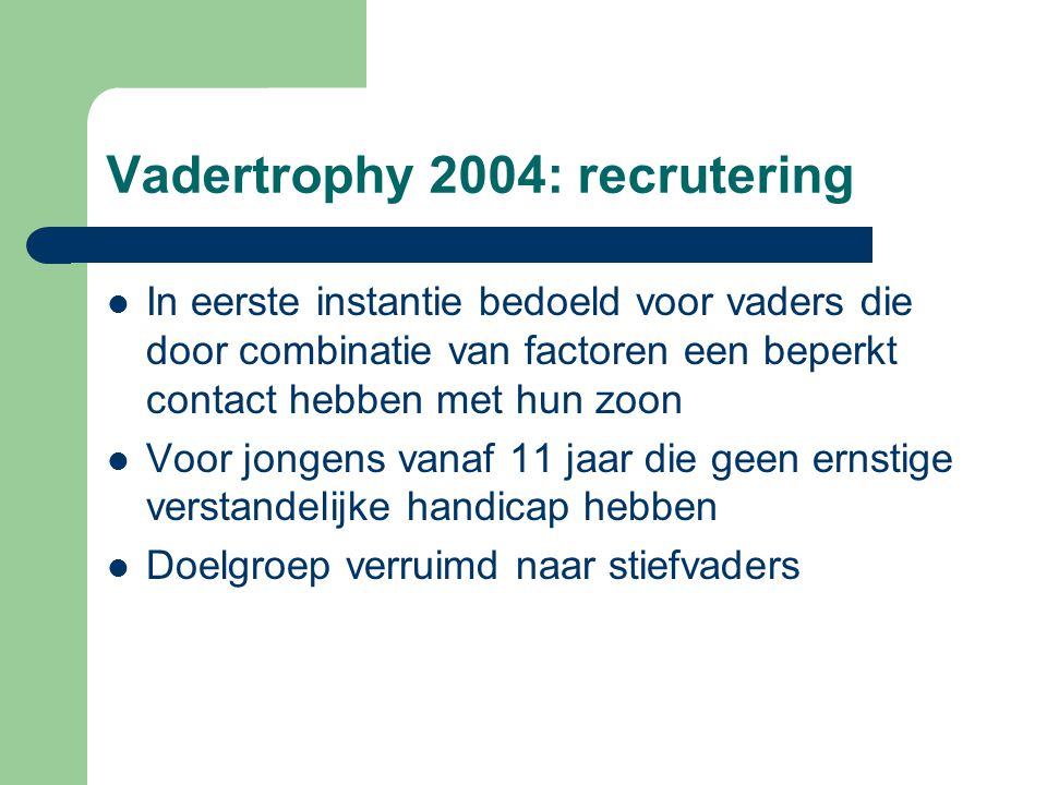 Vadertrophy 2004: recrutering
