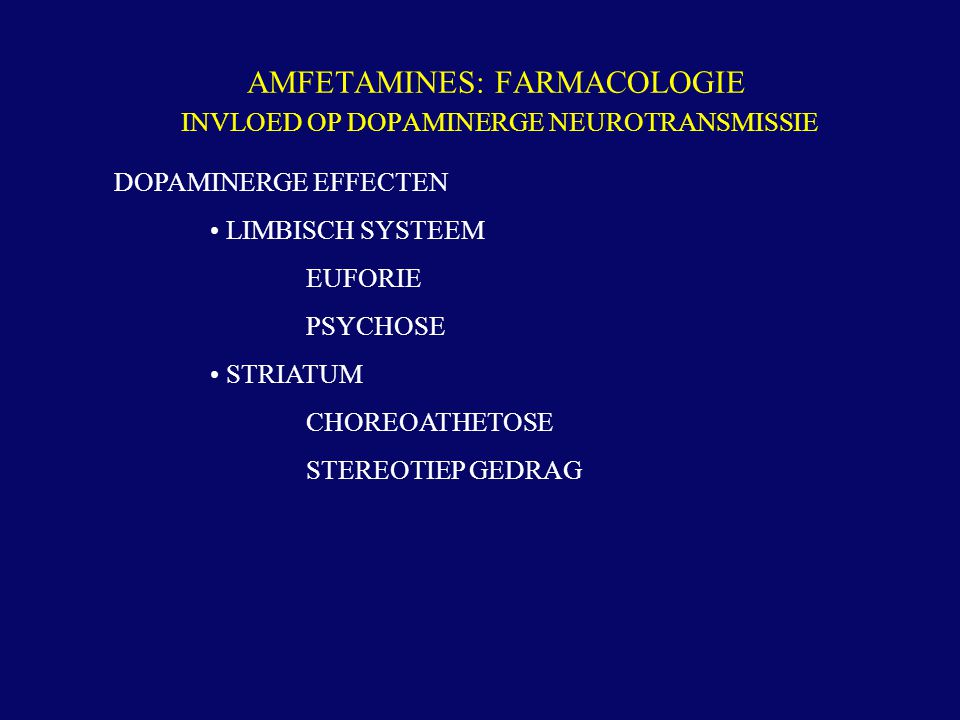 AMFETAMINES: FARMACOLOGIE INVLOED OP DOPAMINERGE NEUROTRANSMISSIE