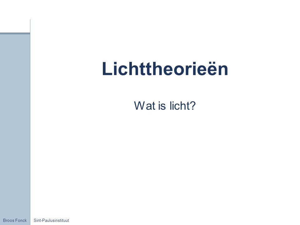 Lichttheorieën Wat is licht Sint-Paulusinstituut