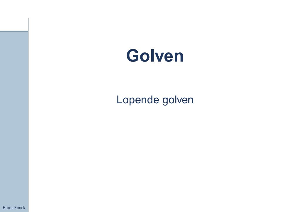 Title Golven Lopende golven FirstName LastName – Activity / Group