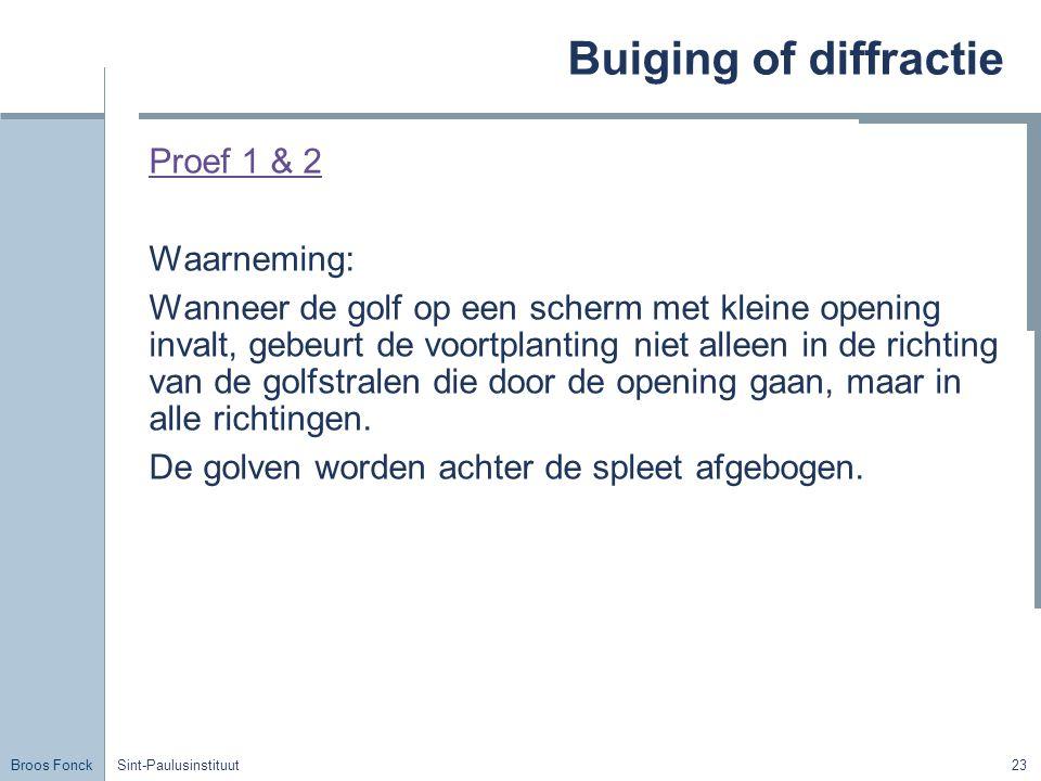 Buiging of diffractie Proef 1 & 2 Waarneming: